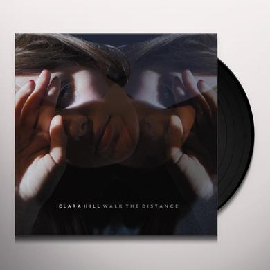 Clara Hill WALK THE DISTANCE Vinyl Record