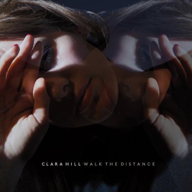 Clara Hill WALK THE DISTANCE Vinyl Record - w/CD