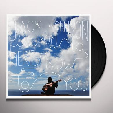 Jack Johnson FROM HERE TO NOW TO YOU Vinyl Record