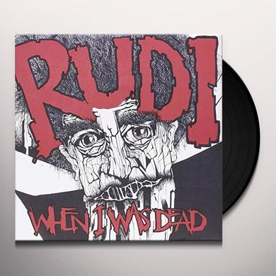 Rudi WHEN I WAS DEAD Vinyl Record