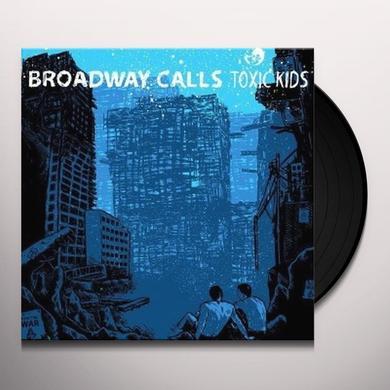 Broadway Calls TOXIC KIDS Vinyl Record - Limited Edition