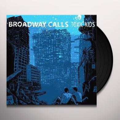 Broadway Calls TOXIC KIDS Vinyl Record