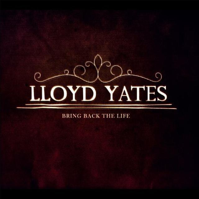 Lloyd Yates BRING BACK THE LIFE Vinyl Record