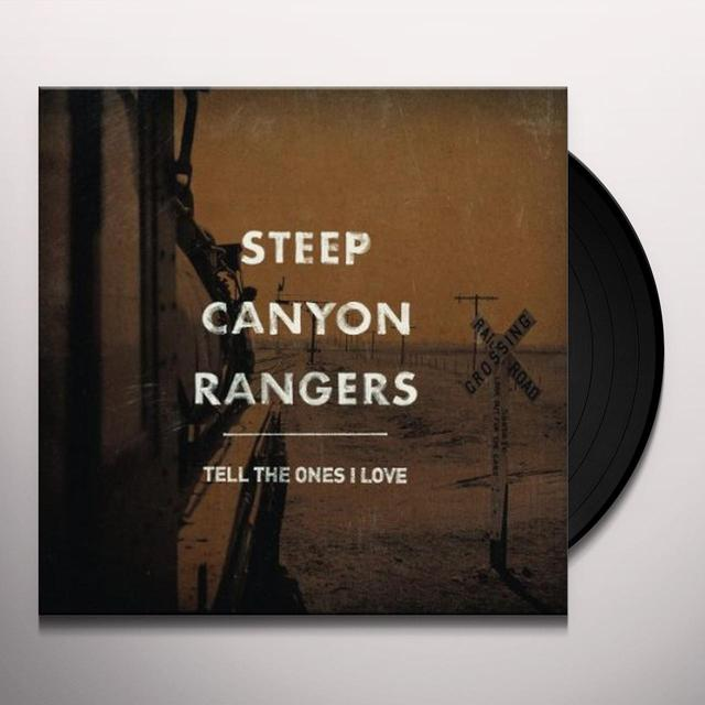 Steep Canyon Rangers TELL THE ONES I LOVE Vinyl Record