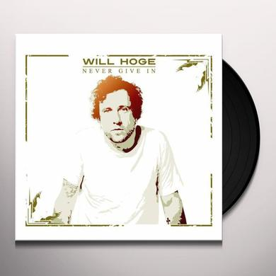 Will Hoge NEVER GIVE IN Vinyl Record