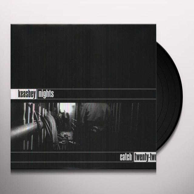 Catch 22 KEASBEY NIGHTS Vinyl Record