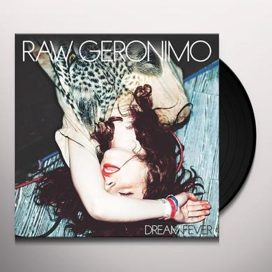 Raw Geronimo DREAM FEVER Vinyl Record