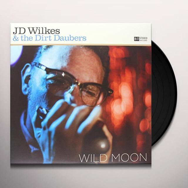 J.D. Wilkes & Dirt Daubers WILD MOON Vinyl Record