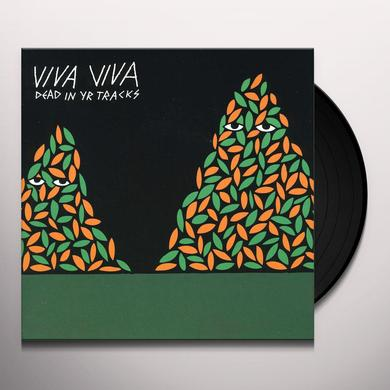 Viva Viva DEAD IN YR TRACKS Vinyl Record