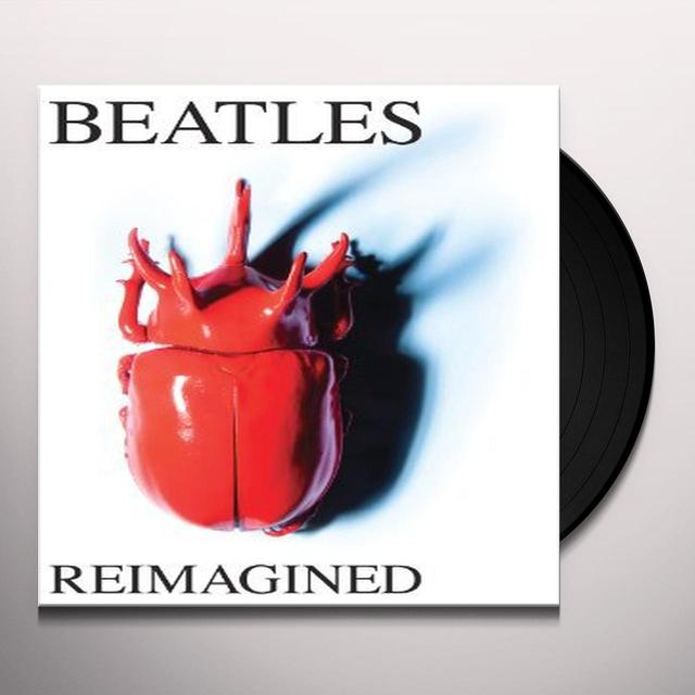 BEATLES REIMAGINED / VARIOUS Vinyl Record