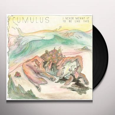Cumulus NEVER MEANT IT TO BE LIKE THIS Vinyl Record