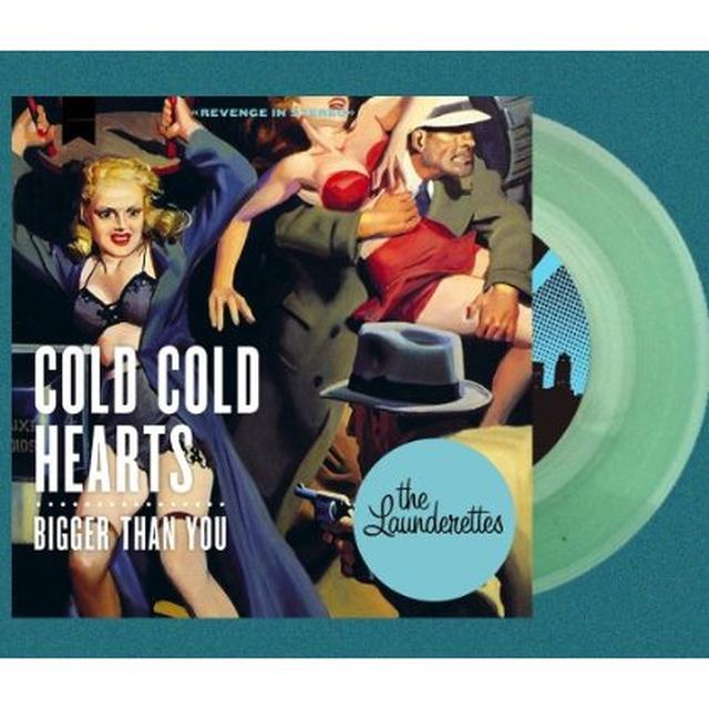 The Launderettes COLD HEARTS / BIGGER THAN YOU Vinyl Record