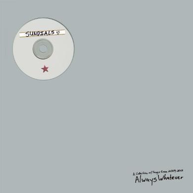 Sundials ALWAYS WHATEVER Vinyl Record