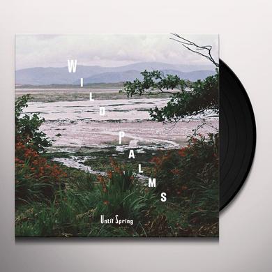 Wild Palms UNTIL SPRING Vinyl Record