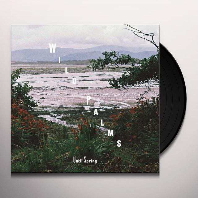 Wild Palms UNTIL SPRING Vinyl Record