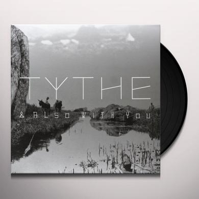 Tythe AND ALSO WITH YOU Vinyl Record