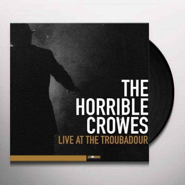 The Horrible Crowes LIVE AT THE TROUBADOUR Vinyl Record
