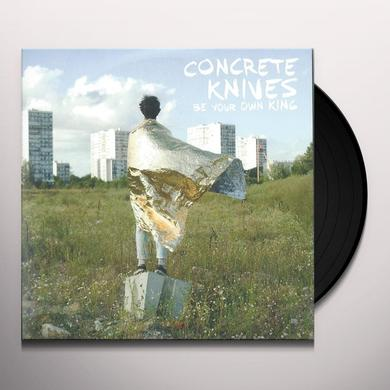 Concrete Knives BE YOUR OWN KING Vinyl Record