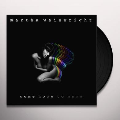 Martha Wainwright COME HOME TO MAMA Vinyl Record