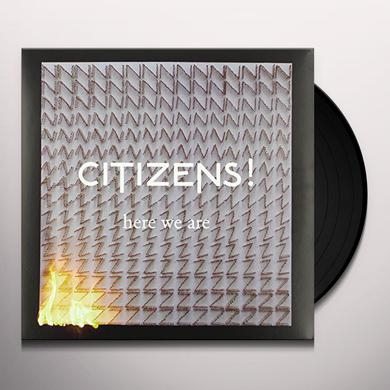 Citizens! HERE WE ARE Vinyl Record