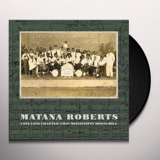 Matana Roberts COIN COIN CHAPTER TWO: MISSISSIPPI MOONCHILE Vinyl Record