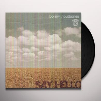 Born Without Bones SAY HELLO Vinyl Record - Digital Download Included