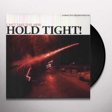 Hold Tight CAN'T TAKE THIS AWAY Vinyl Record - Digital Download Included