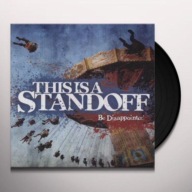 This Is A Standoff BE DISAPPOINTED Vinyl Record - Digital Download Included