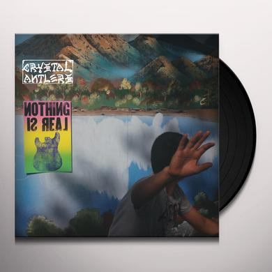 Crystal Antlers NOTHING IS REAL Vinyl Record