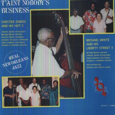 Chester Zardis / Michael White T'AINT NOBODY'S BUSINESS Vinyl Record