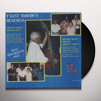 Chester Zardis / Michael White T'AINT NOBODY'S BUSINESS Vinyl Record