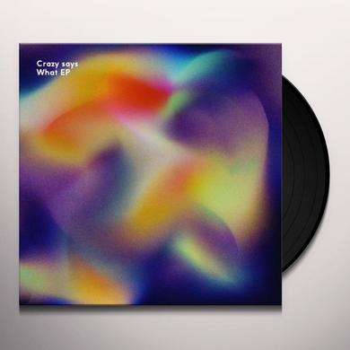 Anonym CRAZY SAYS WHAT (EP) Vinyl Record
