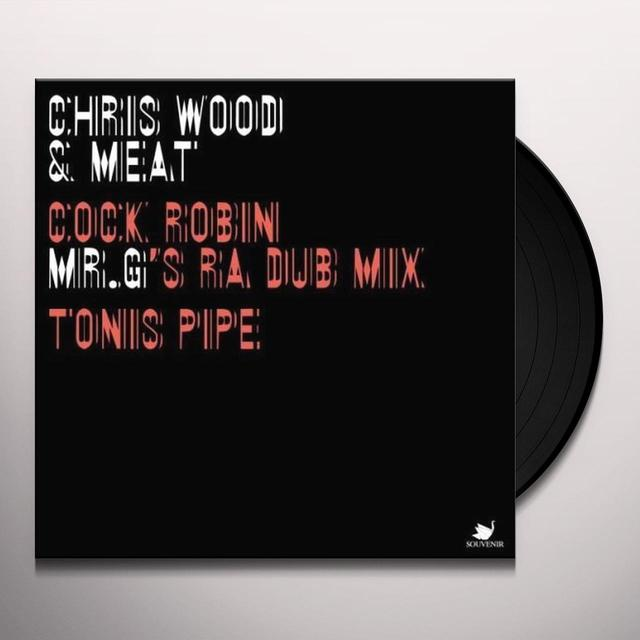 Chris Wood & Meat COCK ROBIN: MR G'S RA DUB MIX / TONIS PIPE Vinyl Record