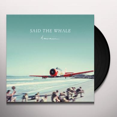 Said The Whale HAWAIII Vinyl Record