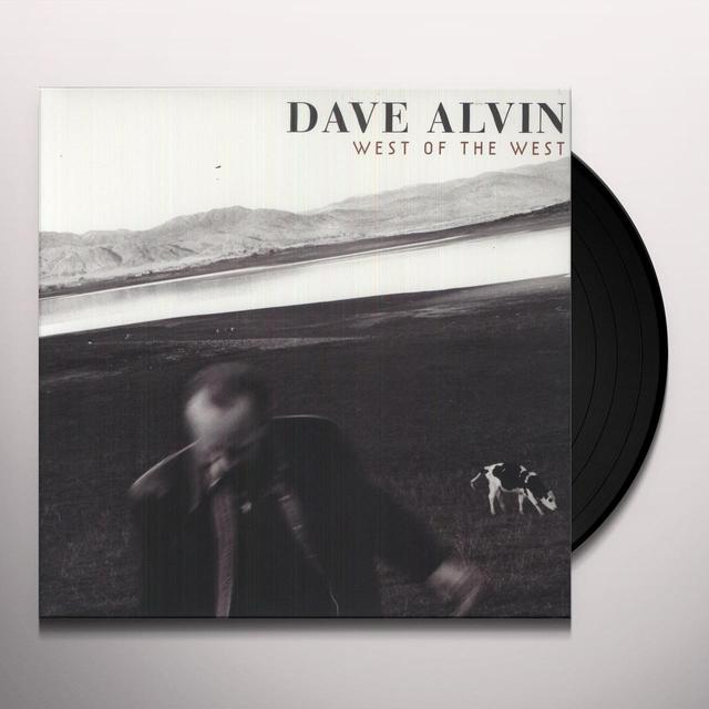 Dave Alvin WEST OF THE WEST Vinyl Record