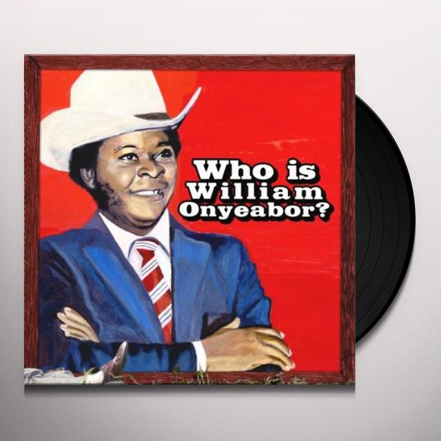 William Onyeabor WORLD PSYCHEDELIC CLASSICS 5: WHO IS WILLIAM Vinyl Record