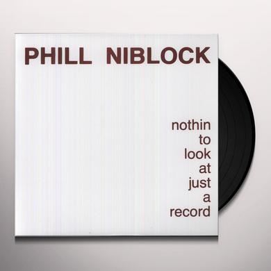 Phill Niblock NOTHIN TO LOOK AT JUST A RECORD Vinyl Record - Reissue