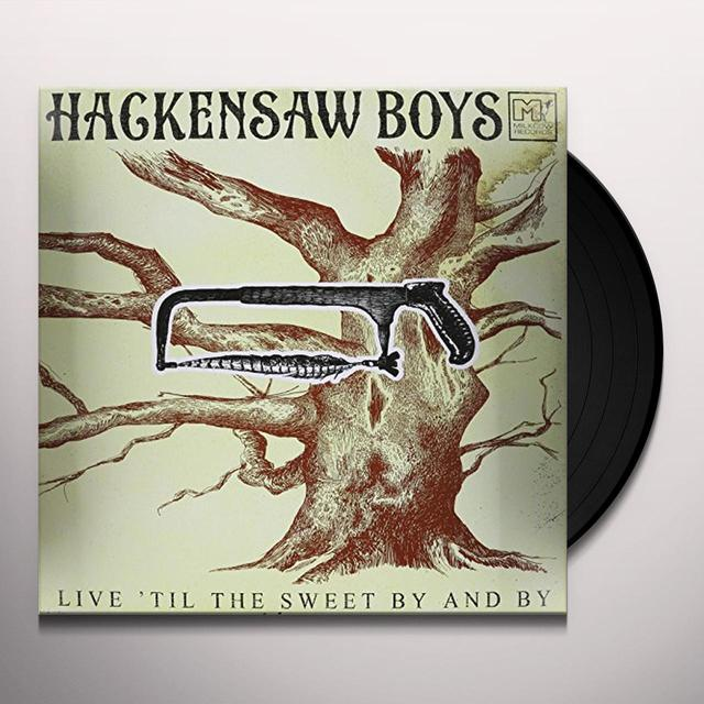 Hackensaw Boys LIVE TIL THE SWEET BY & BY Vinyl Record