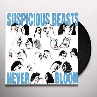 Suspicious Beasts NEVER BLOOM Vinyl Record