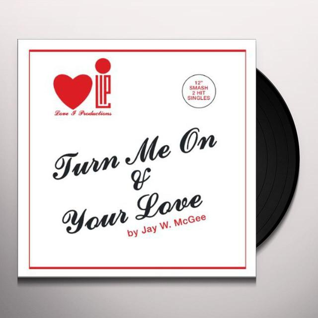 Jay W. Mcgee TURN ME ON 12 Vinyl Record