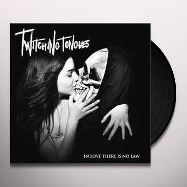Twitching Tongues IN LOVE THERE IS NO LAW Vinyl Record