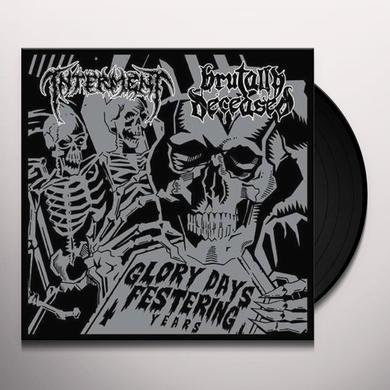 Interment / Brutally Deceas GLORY DAYS FESTERING YEARS Vinyl Record