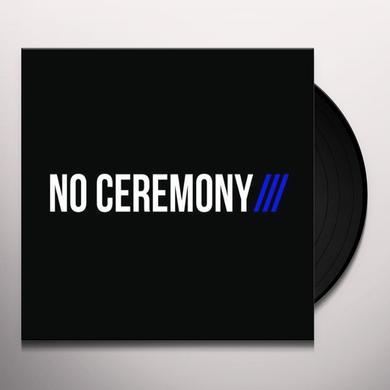 NO CEREMONY Vinyl Record