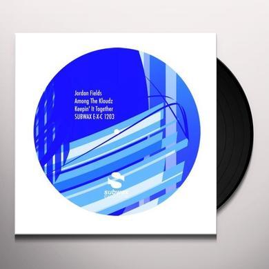 Jordan Fields AMONG THE KLOUDZ / KEEPIN IT TOGETHER Vinyl Record