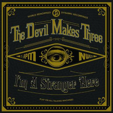 Devil Makes Three I'M A STRANGER HERE Vinyl Record
