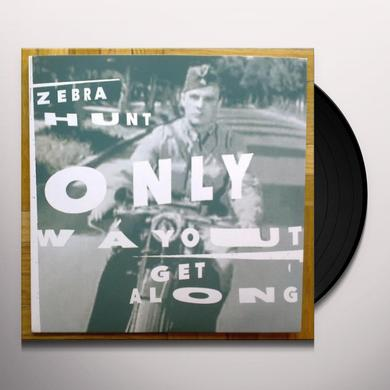 Zebra Hunt ONLY WAY OUT / GET ALONG Vinyl Record