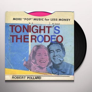 Robert Pollard TONIGHT'S THE RODEO Vinyl Record