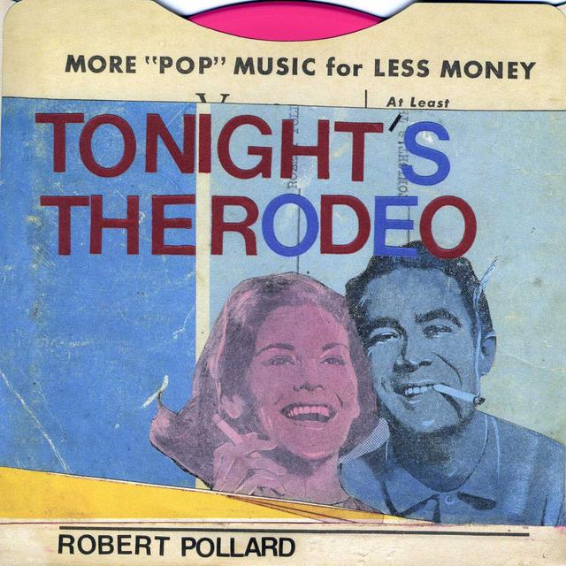 Robert Pollard TONIGHT'S THE RODEO Vinyl Record