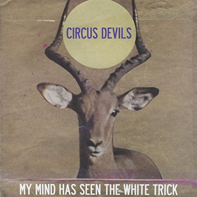 Circus Devils MY MIND HAS SEEN THE WHITE TRICK Vinyl Record