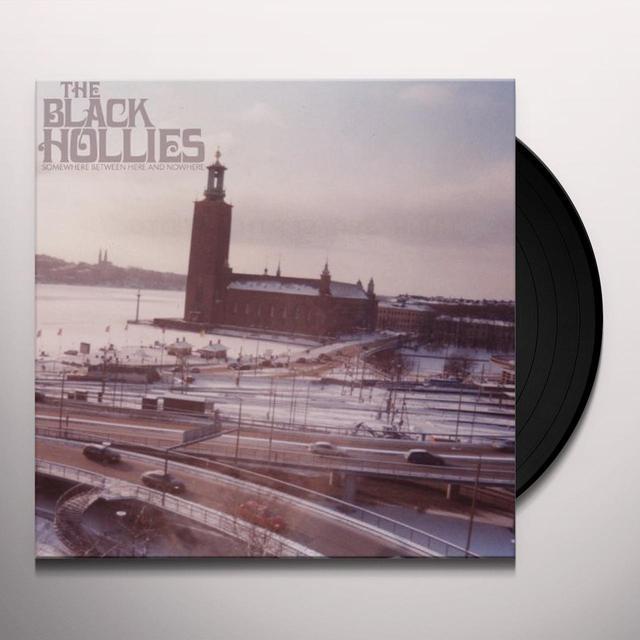 Black Hollies SOMEWHERE BETWEEN HERE & NOWHERE Vinyl Record